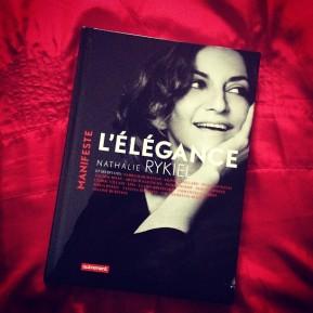 Manifeste : L'Élégance, de Nathalie Rykiel (et sesinvités)