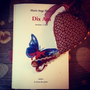 Dix ans, de Marie-AngeMunoz