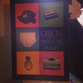 Ces objets insolites ou obsolètes que vous pensiez avoir oubliés, d'ArielWizman