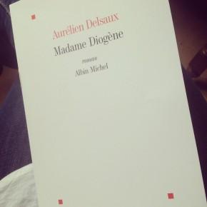 Madame Diogène, d'Aurélien Delsaux