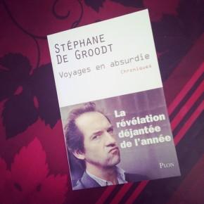 Voyages en absurdie, de Stéphane deGroodt