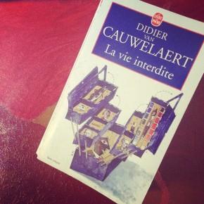 La vie interdite, de Didier vanCauwelaert
