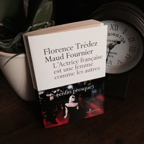 L'Actrice française est une femme comme les autres (enfin presque), de Florence Trédez et MaudFournier