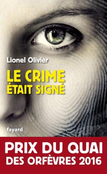 [concours] Le crime était signé, de Lionel Olivier – Prix du quai des orfèvres2016
