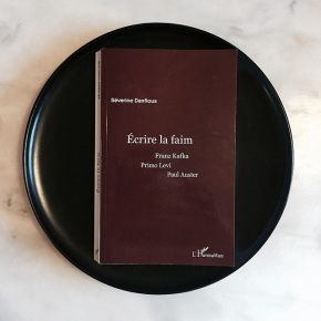 Écrire la faim. Franz Kafka, Primo Levi, Paul Auster de SéverineDanflous