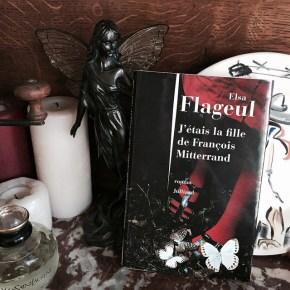 J'étais la fille de François Mitterrand, d'ElsaFlageul