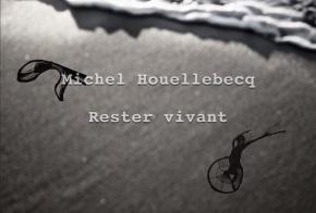 Rester vivant de Michel Houellebecq, au Palais deTokyo