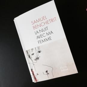 La Nuit avec ma femme, de SamuelBenchetrit