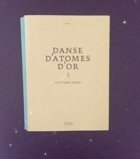 Danse d'atomes d'or, d'OlivierLiron