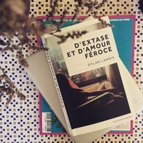 D'extase et d'amour féroce, de DylanLandis