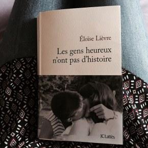 Les gens heureux n'ont pas d'histoire, d'EloïseLièvre