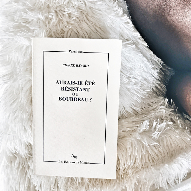 Aurais-je été résistant ou bourreau ? de Pierre Bayard