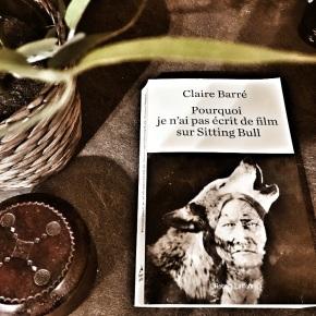 Pourquoi je n'ai pas écrit de film sur Sitting Bull, de ClaireBarré