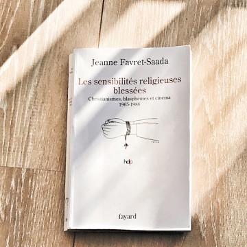 Les sensibilités religieuses blessées, de Jeanne Favret-Saada