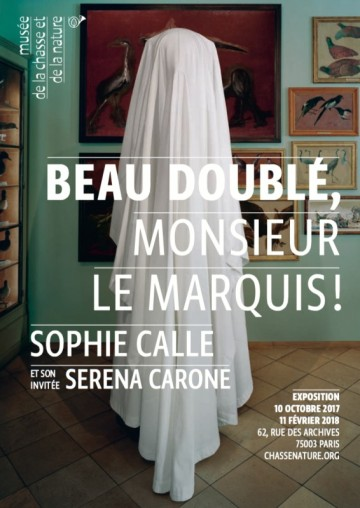 Beau doublé, monsieur le marquis ! De Sophie Calle et son invitée Serena Carone au musée de la chasse et de la nature