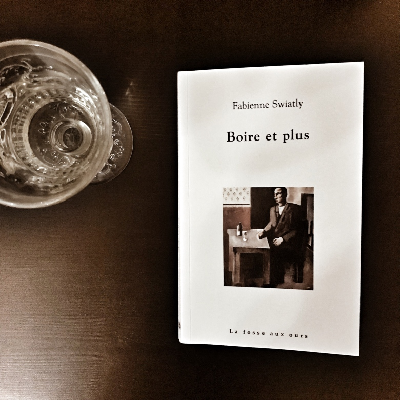 Boire et plus, de Fabienne Swiatly