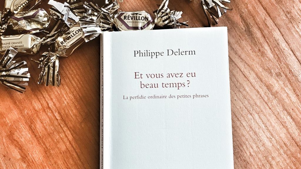 Et vous avez eu beau temps ? de Philippe Delerm