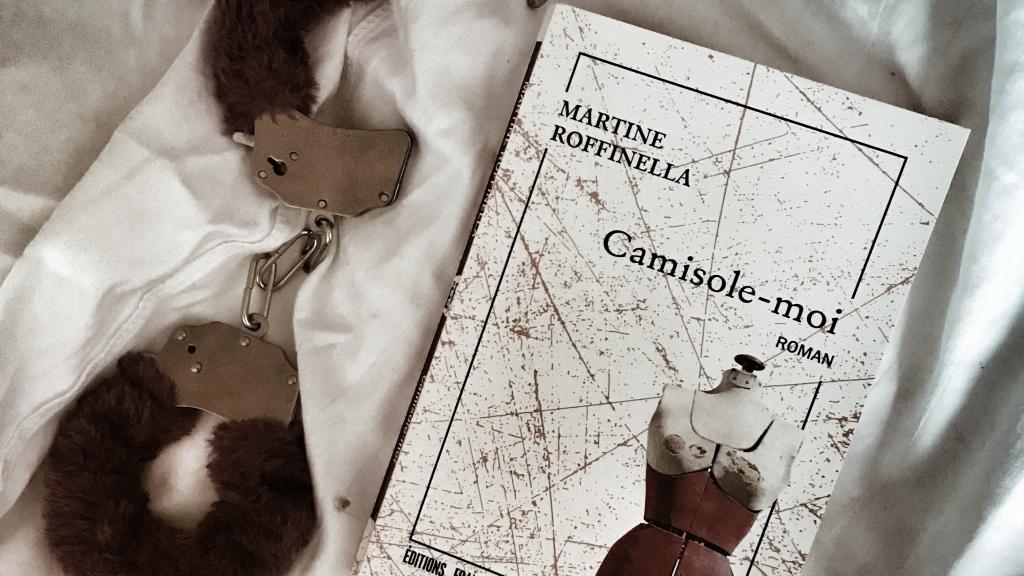 Camisole-moi, de Martine Roffinella