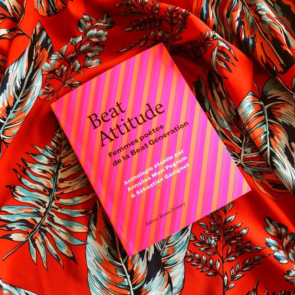 Beat Attitude. Femmes poètes de la Beat Generation