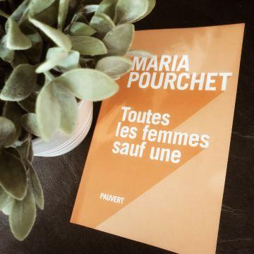 Toutes les femmes sauf une, de Maria Pourchet : une douloureuse histoire de femmes