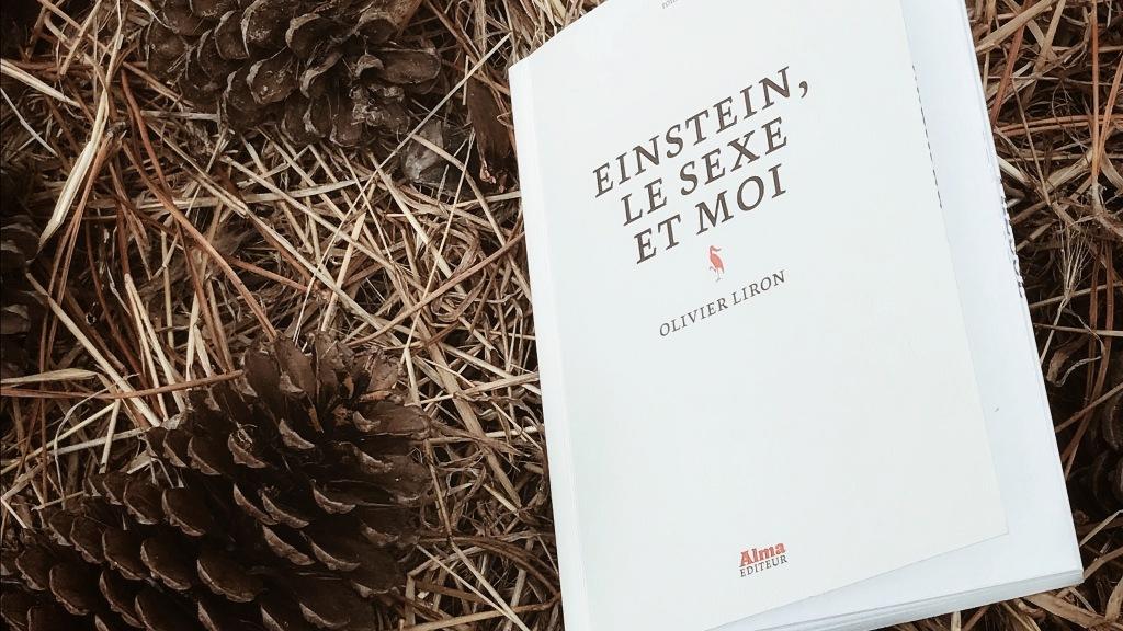 Einstein, le sexe et moi d'Olivier Liron : le monde à sa façon