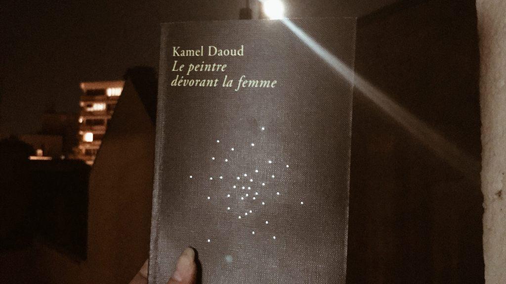 Le Peintre dévorant la femme, de Kamel Daoud : Amour, érotisme, cannibalisme