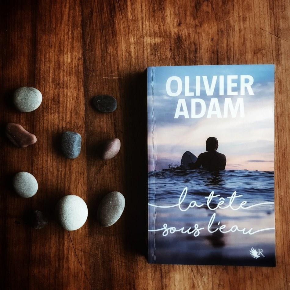 La tête sous l'eau d'Olivier Adam : à la dérive
