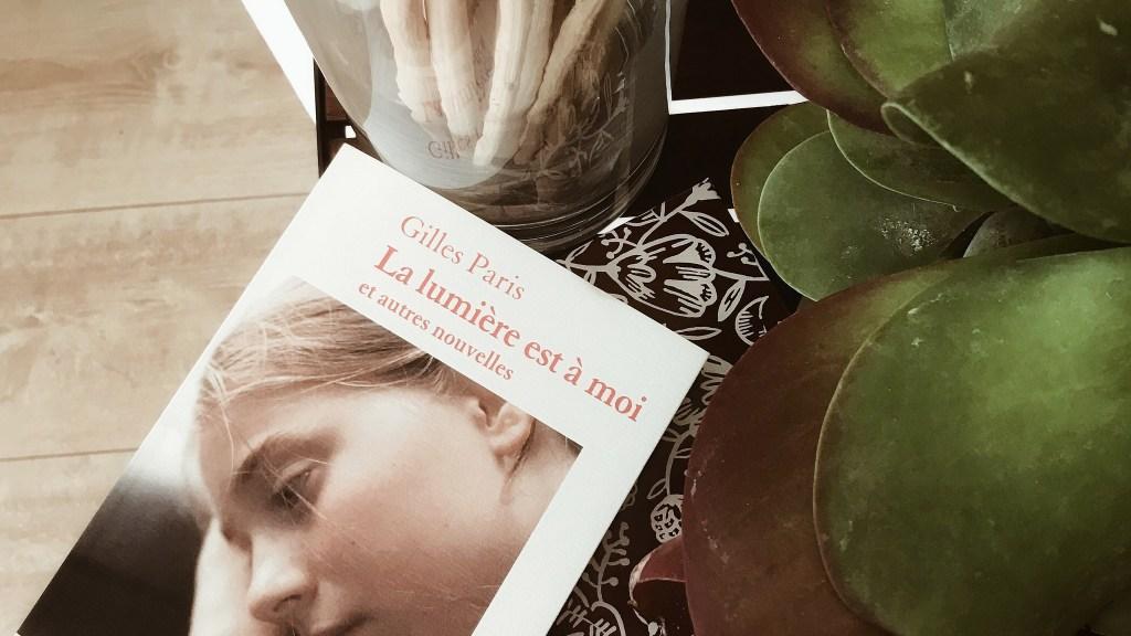 La lumière est à moi et autres nouvelles, de Gilles Paris : quitter l'enfance