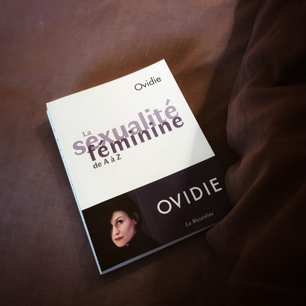La sexualité féminine de A à Z d'Ovidie : tout ce que vous avez toujours voulu savoir sur le sexe