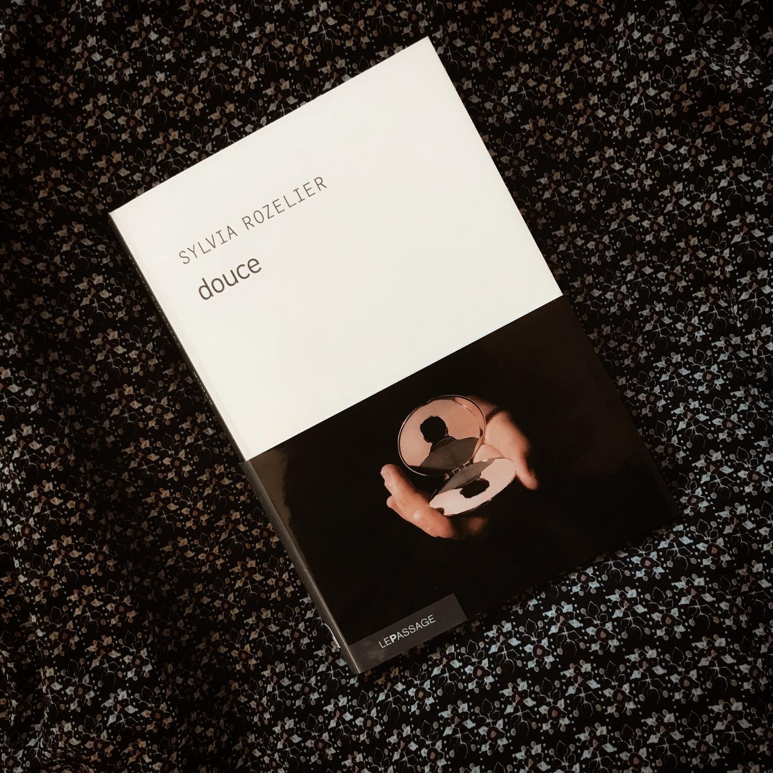 Douce, de Sylvia Rozelier : la passion à s'en dissoudre