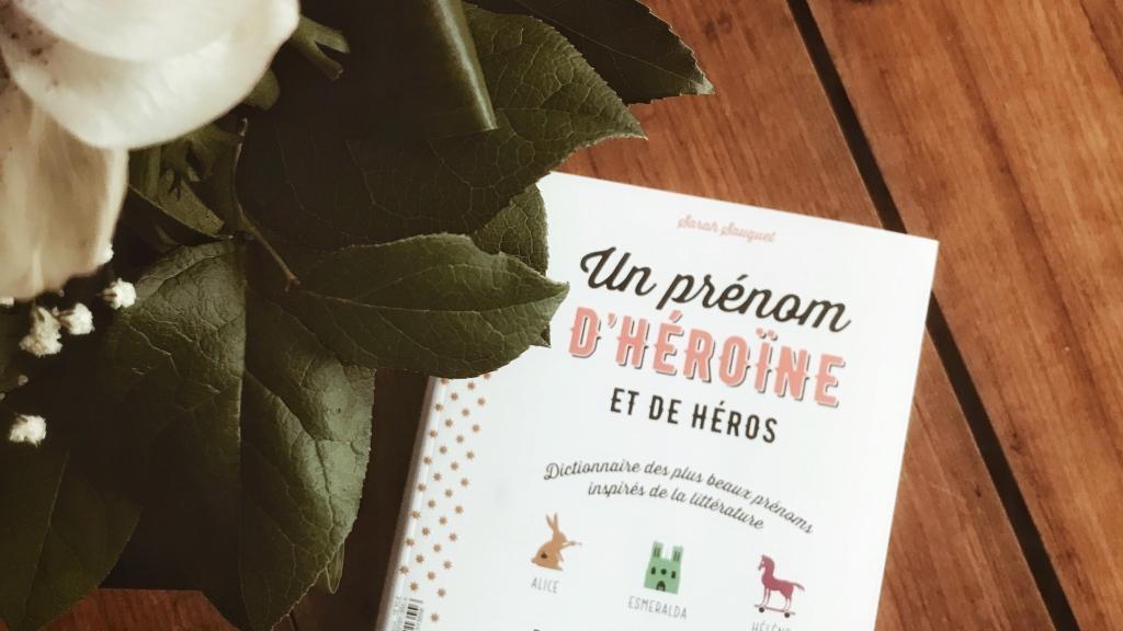 Un prénom d'héroïne et de héros, de Sarah Sauquet : dictionnaire des prénoms de la littérature