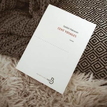 Cent voyages, de Saïdeh Pakravan : à travers l'âme