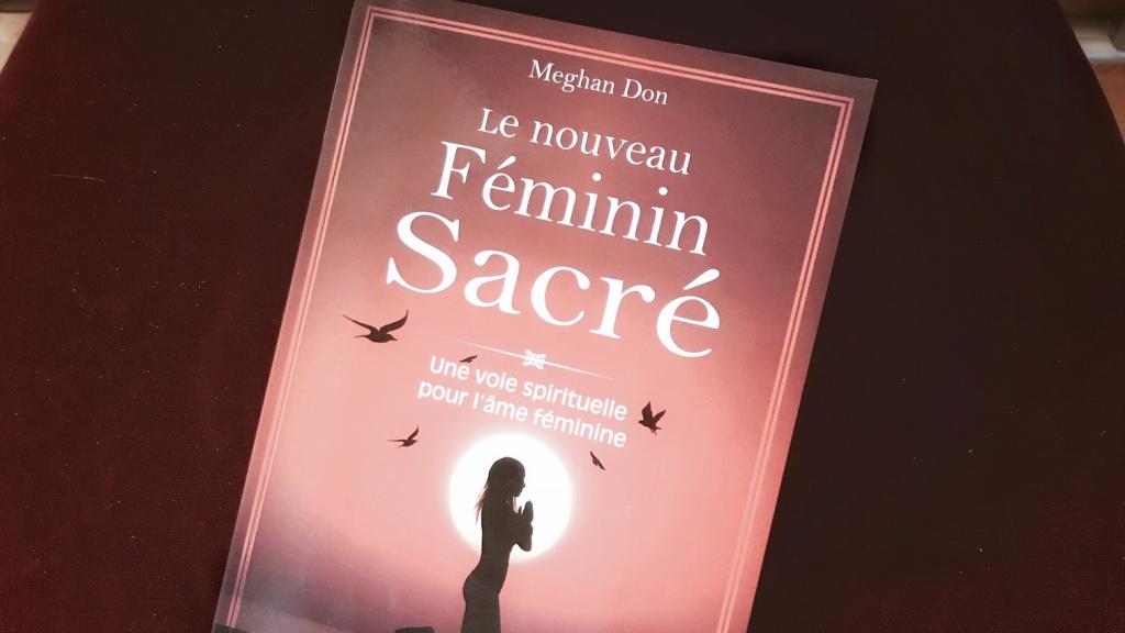 Le Nouveau féminin sacré, de Meghan Don : rassembler les archétypes du féminin
