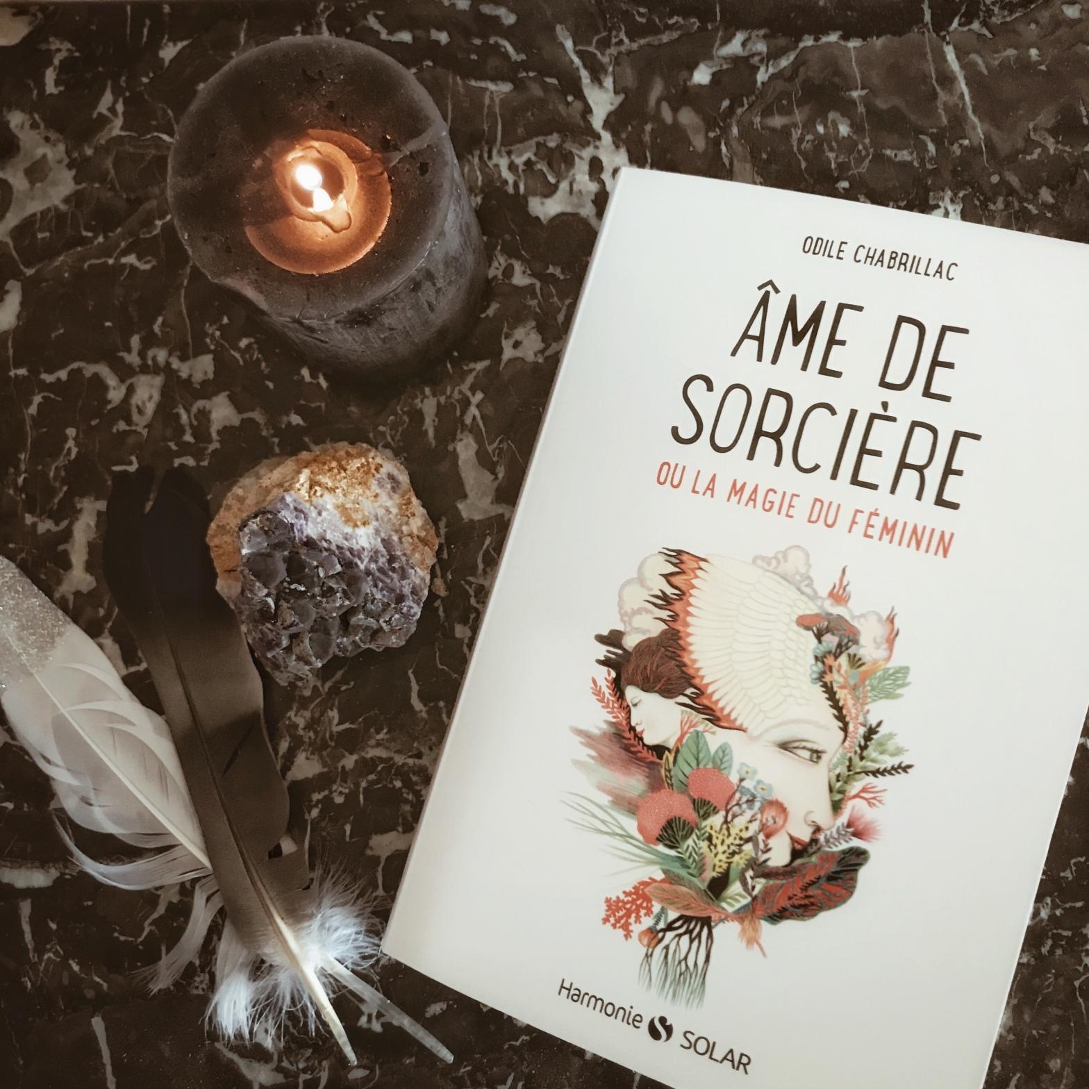 Âme de sorcière ou la magie du féminin, d'Odile Chabrillac : l'âme qui agit