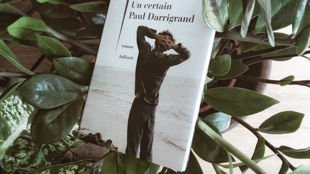 Un certain Paul Darrigrand, de Philippe Besson : un amour de jeunesse