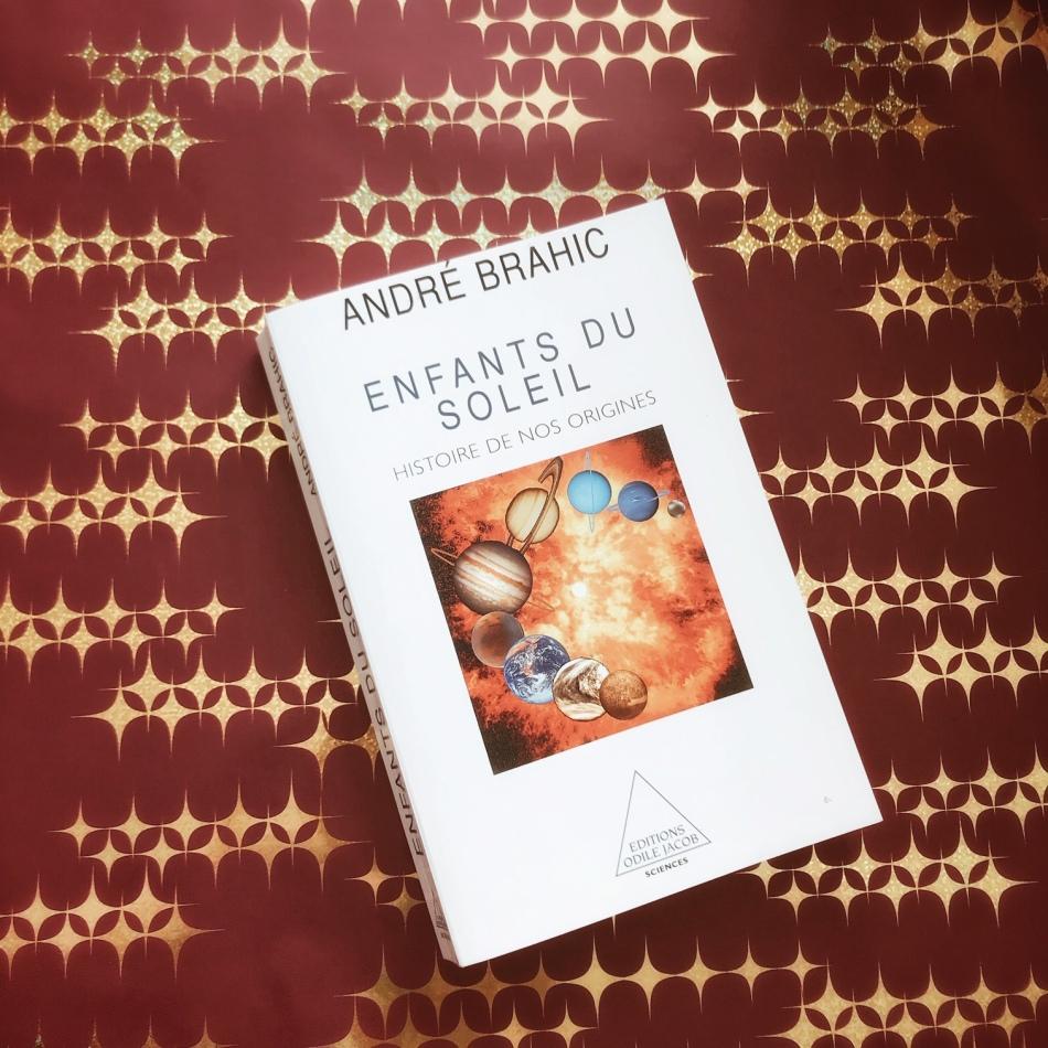 Enfants du soleil, d'André Brahic : Histoire de nos origines