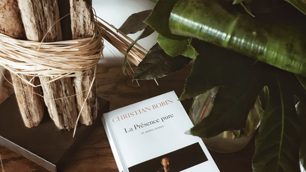 La présence pure, de Christian Bobin : Être poétiquement au monde