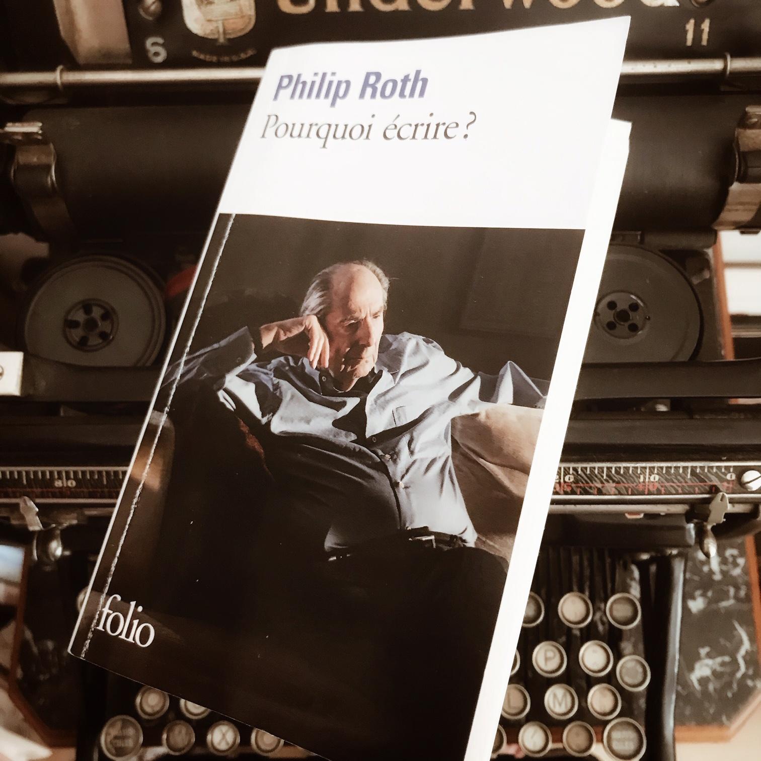 Pourquoi écrire ? De Philip Roth : l'art de la fiction