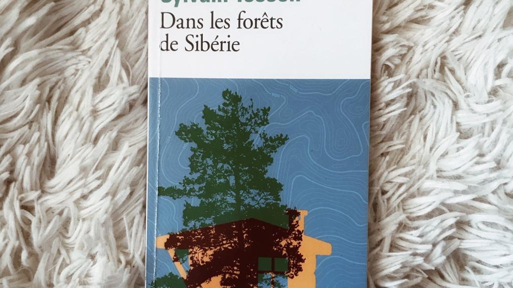 Dans les forêts de Sibérie, de Sylvain Tesson : Je, ici, maintenant