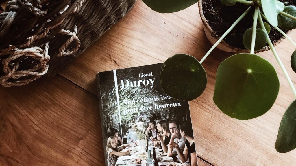 Nous étions nés pour être heureux, de Lionel Duroy : réparer les liens