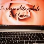 La pierre philosophale, c'est l'amour