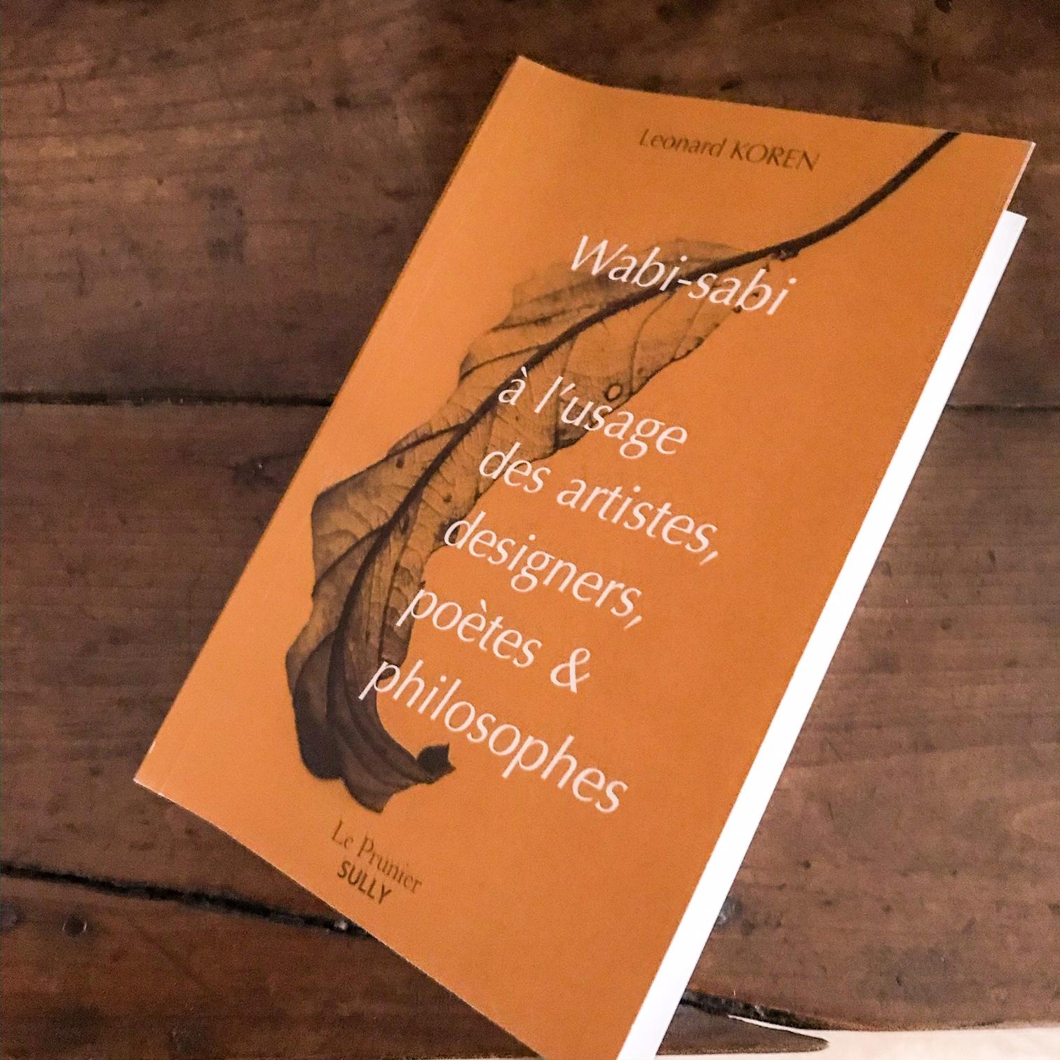 Wabi-sabi à l'usage des artistes, designers, poètes et philosophes de Leonard Koren : la beauté de l'imparfait