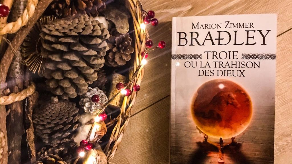 Troie ou la trahison des dieux, de Marion Zimmer Bradley : la fin d'un monde