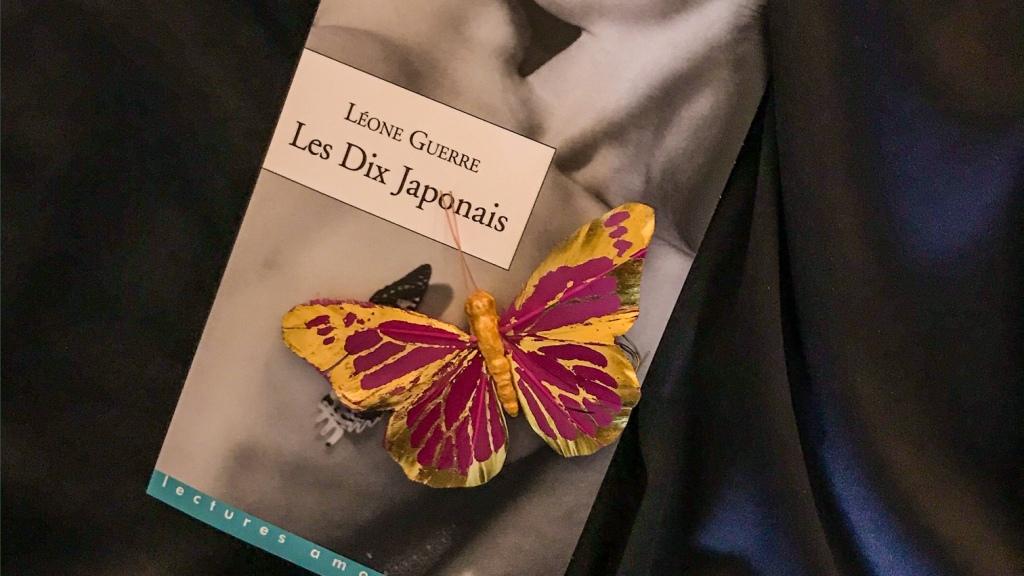 Les Dix Japonais, de Léone Guerre : la femme qui aimait les hommes