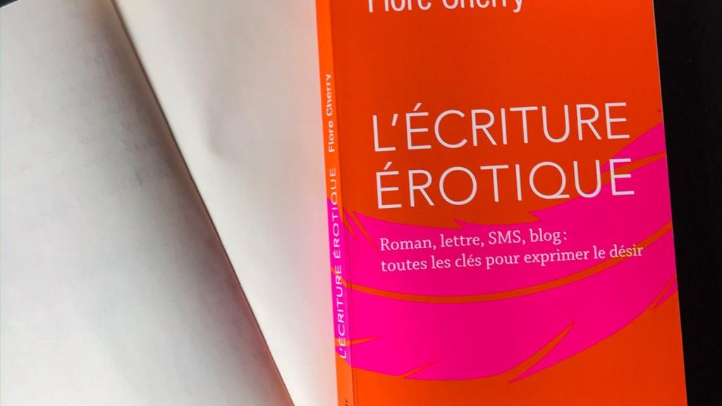 L'écriture érotique, de Flore Cherry : exprimer le désir