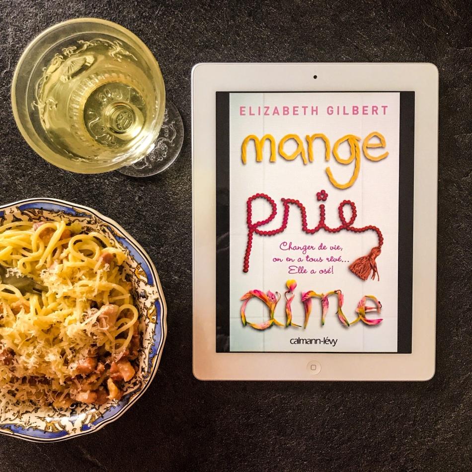 Mange, prie, aime d'Elizabeth Gilbert : l'exploration de soi