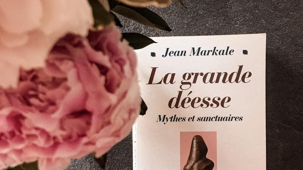 La Grande Déesse, mythes et sanctuaires de Jean Markale : les lieux de la divinité