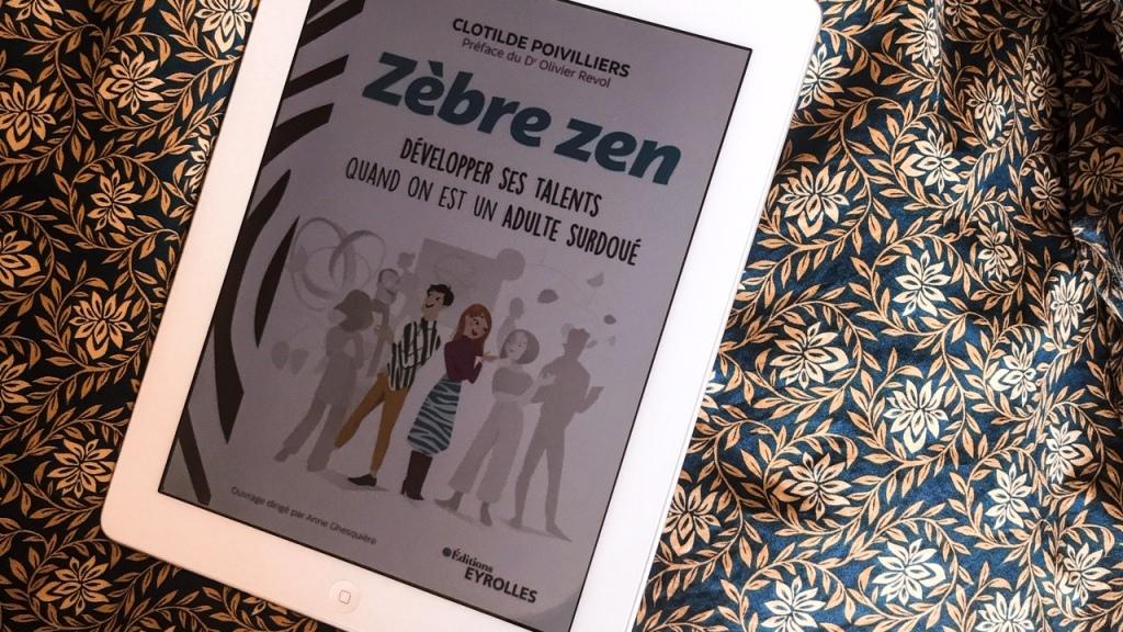 Zèbre Zen de Clotilde Poivilliers : développer ses talents quand on est un adulte surdoué (ou non, d'ailleurs)