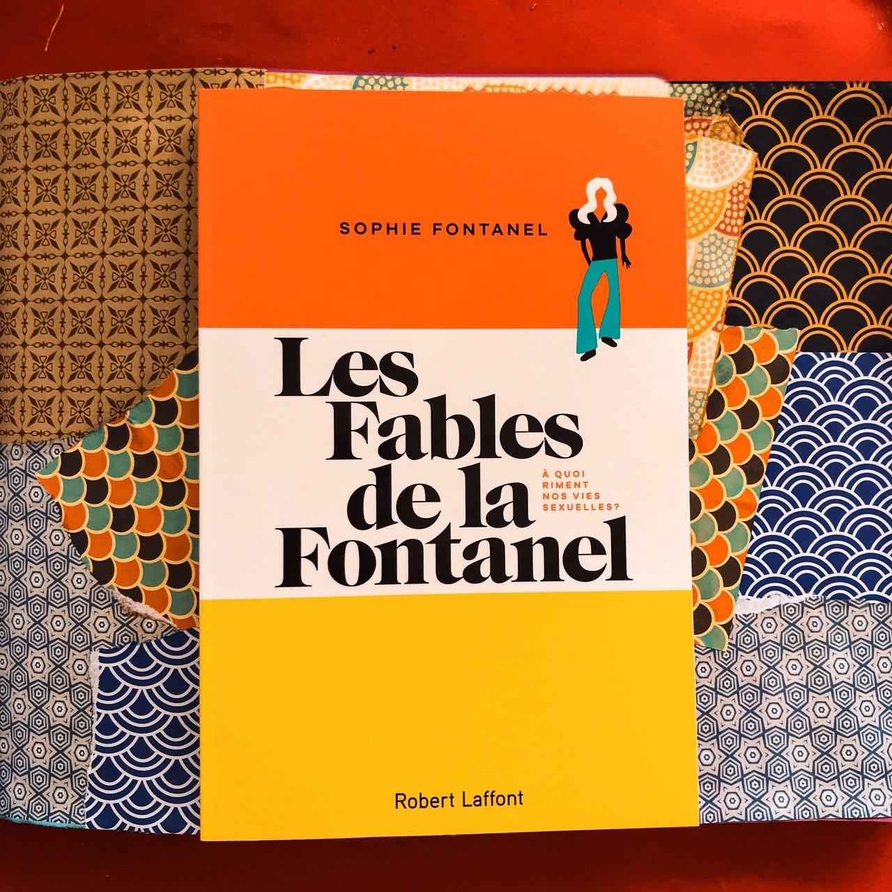 Les fables de la Fontanel, de Sophie Fontanel : A quoi riment nos vies sexuelles ?