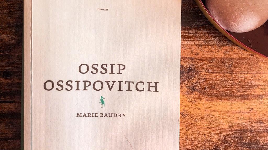 Ossip Ossipovitch, de Marie Baudry : la révolution poétique